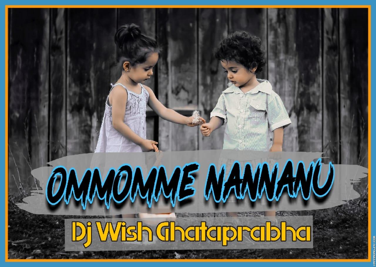 OMMOMME NANNANNU LOVE MIX DJ WISH GPB.mp3