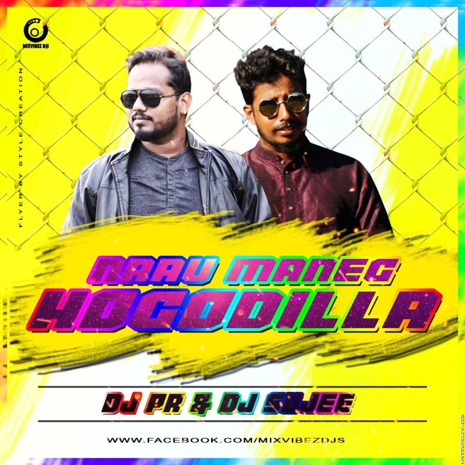 NAAV MANEGE HOGODILLA_REMIX_DJ PR  DJ SUJEE.mp3