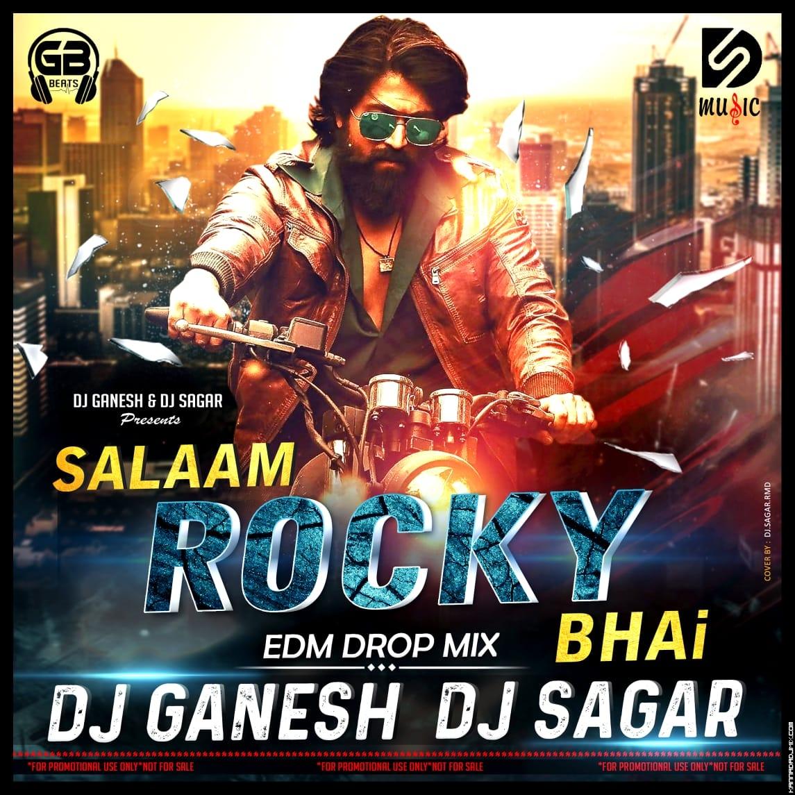 SALAAM  ROCKY BHAI _EDM MIX_  DJ GANESH [BIJAPUR] DJ SAGAR RMD.mp3