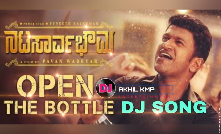 NATASAARVABHOWMA - DJ SONG - OPEN THE BOTTLE REMIX - DJ AKHIL KAMPLI.mp3