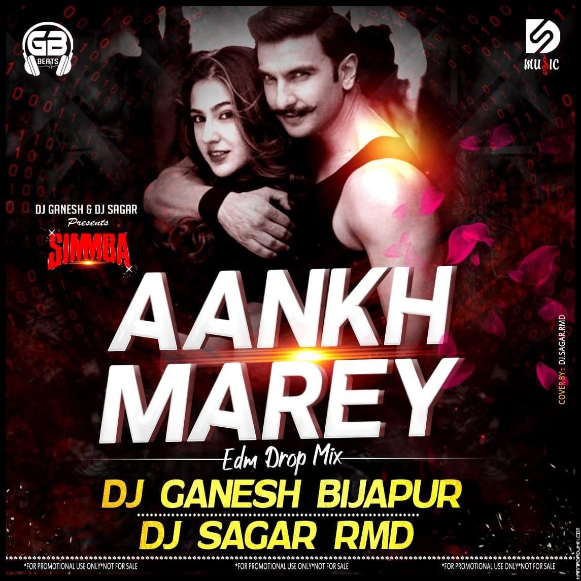 Aankh Marey_Simmba_ EDM MIX  DJ GANESH [BIJAPUR] AND DJ SAGAR RMD.mp3