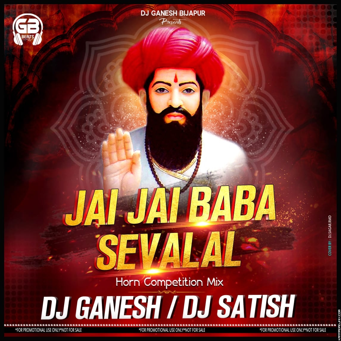 JAI JAI BAB SEVALAL HORN COMPETETION MIX DJ GANESH [BIJAPUR] AND DJ SATISH [BIJAPUR].mp3