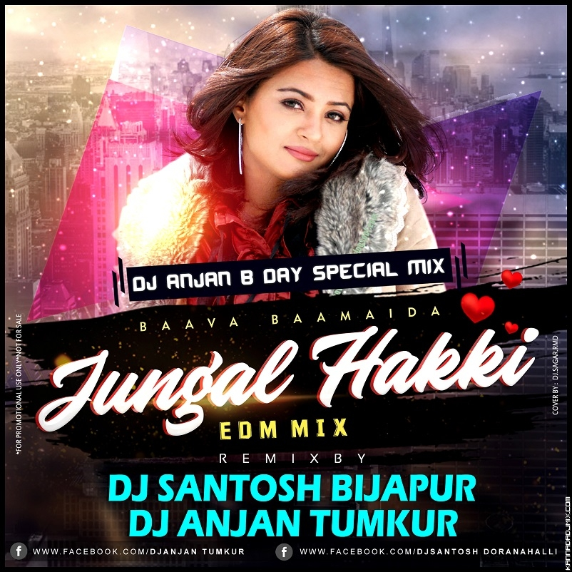 JANGAL HAKKI {EDM MIX} DJ ANJAN TUMKUR & DJ SANTOSH BIJAPUR.mp3