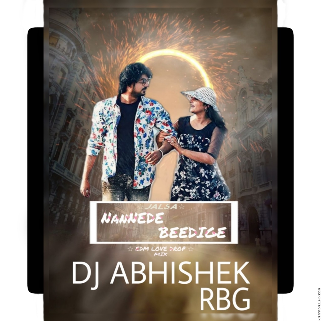 NANNEDE BEEDIGE SONG [LOVE DROP MIX]-[DJ-ABHISHEK-RAIBAG].mp3