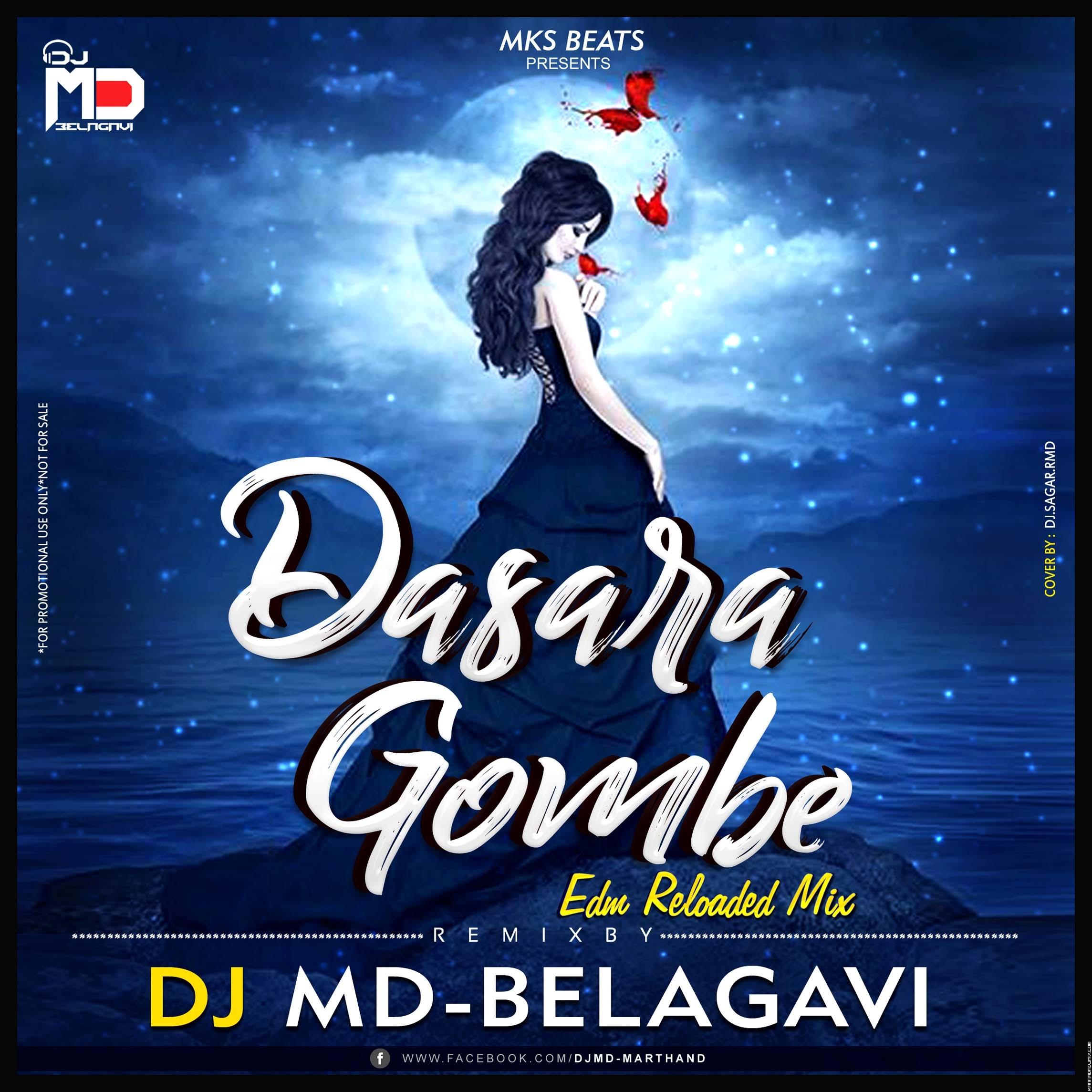 DASARA GOMBE EXCLUSIVE EDM RELOADED DANCE MIX [DJ MD BELAGAVI].mp3