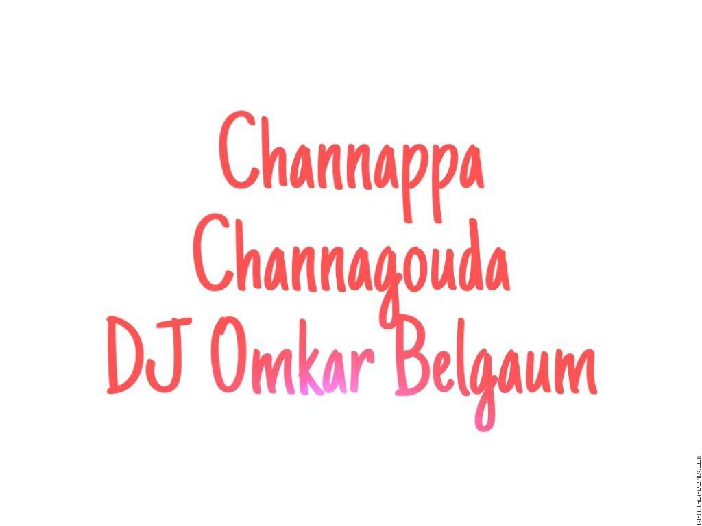 Channappa Channagouda DJ Omkar Belgaum.mp3