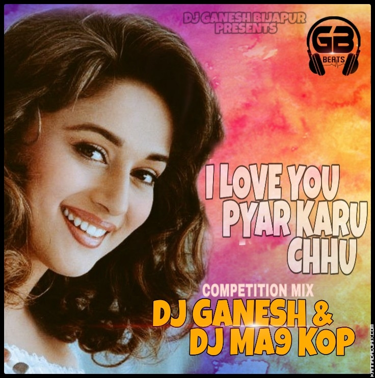 I LOVE YOU PYAR KAROON CHU REMIX DJ GANESH BIJAPUR AND DJ MA9 KOP.mp3