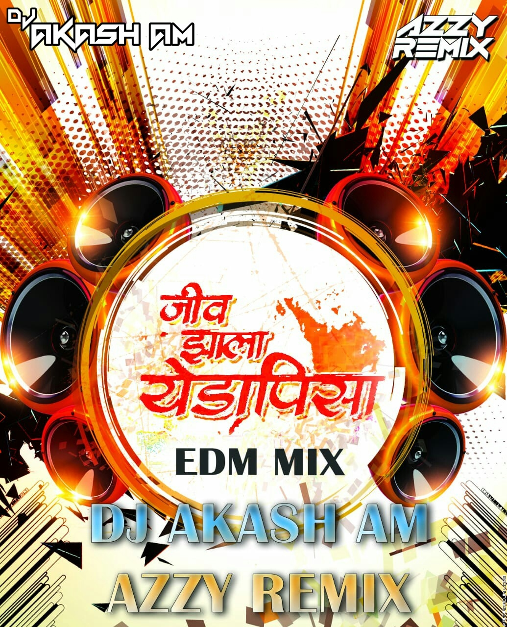 JEEV JHALA YEDA PISA(EDM TOUCH)-DJ AKASH AM & AZZY REMIX.mp3