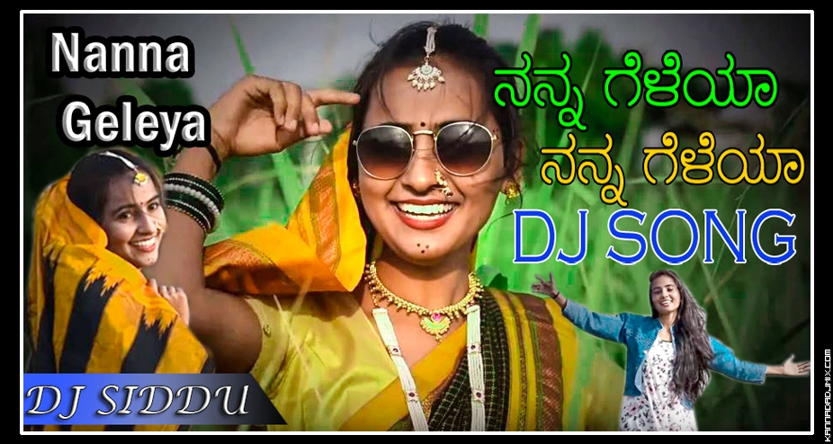 Nanna Gelaya Nanna Geleya {Female }  LOve Mix Dj Siddu.mp3