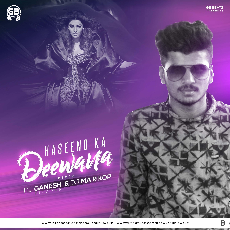 Haseeno Ka Deewana (Remix) - DJ Ganesh Bijapur X DJ Ma'9 Kop.mp3