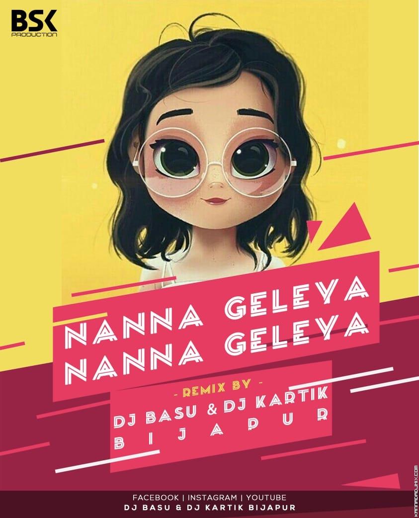 NANNA GELEYA NANNA GELEYA REMIX DJ BASU & DJKARTIK BIJAPUR.mp3