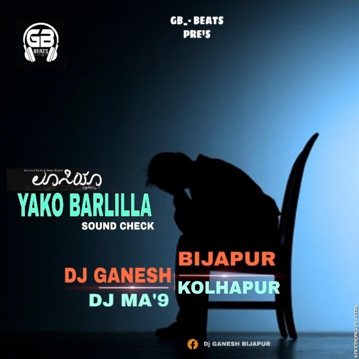 Yako Barlilla  [ Love Failure ] _Sound Check Mix Dj Ganesh Bijapur X Dj Ma'9_Kolhapur.mp3
