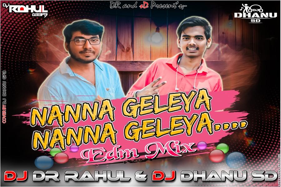 NANNA GELEYA NANNA GELEYA EDM MIX BY DJ DR RAHUL AND DJ DHANU sD.mp3