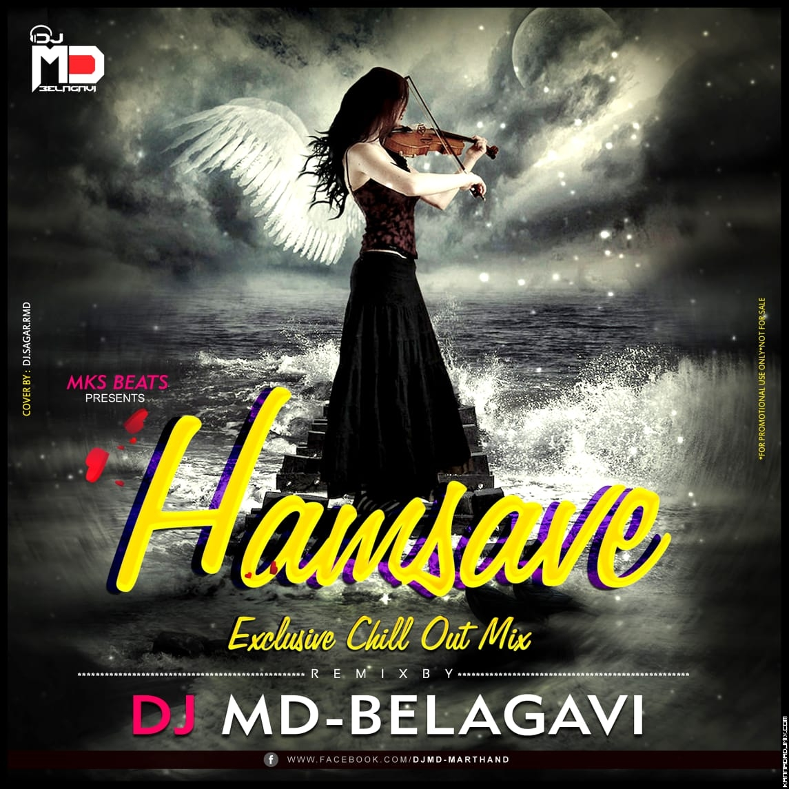 HAMSAVE HAMSAVE EXCLUSIVE CHILLOUT  REMIX[ DJ MD BELAGAVI].mp3