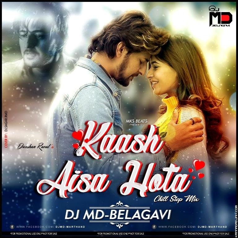 KAASH AISA HOTA ft TERE ZIKAR EXCLUSIVE REMIX [DJ MD BELAGAVI ft MKS BEATS].mp3
