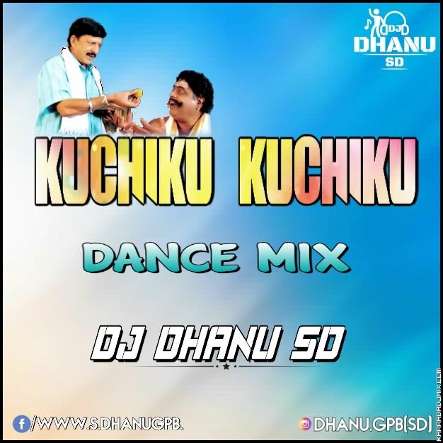 KUCHIKU-KUCHIKU_(DANCE MIX) MIX BY DJ DHANU SD.mp3