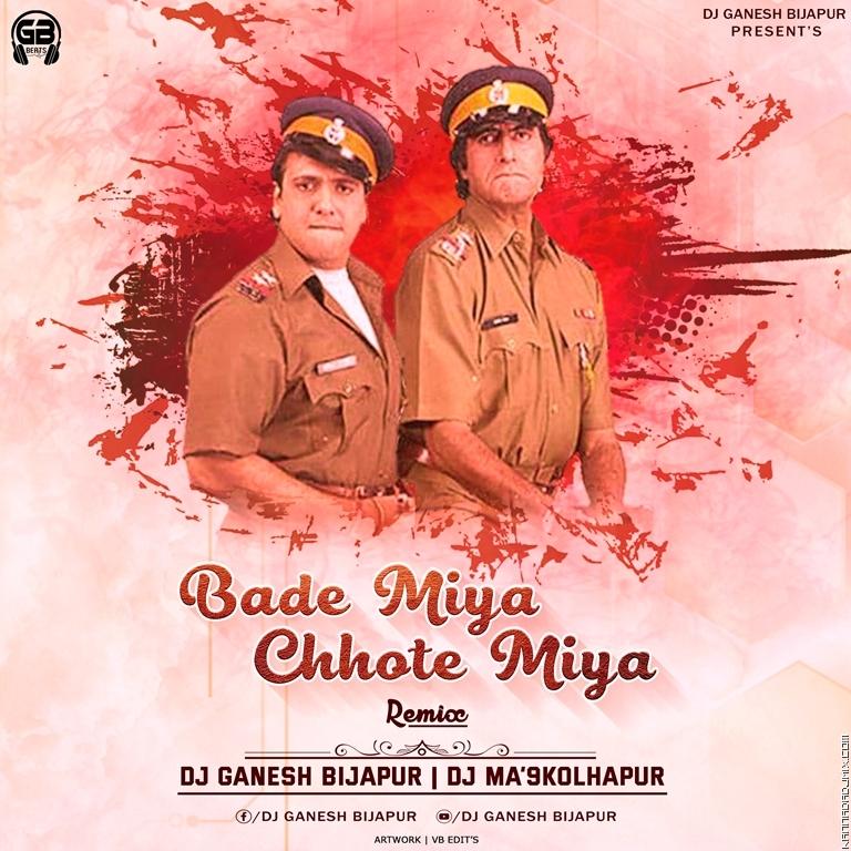 Bade Miyan Chote Miyan-Remix_Dj Ganesh Bijapur X Dj Ma'9 Kolhapur.mp3