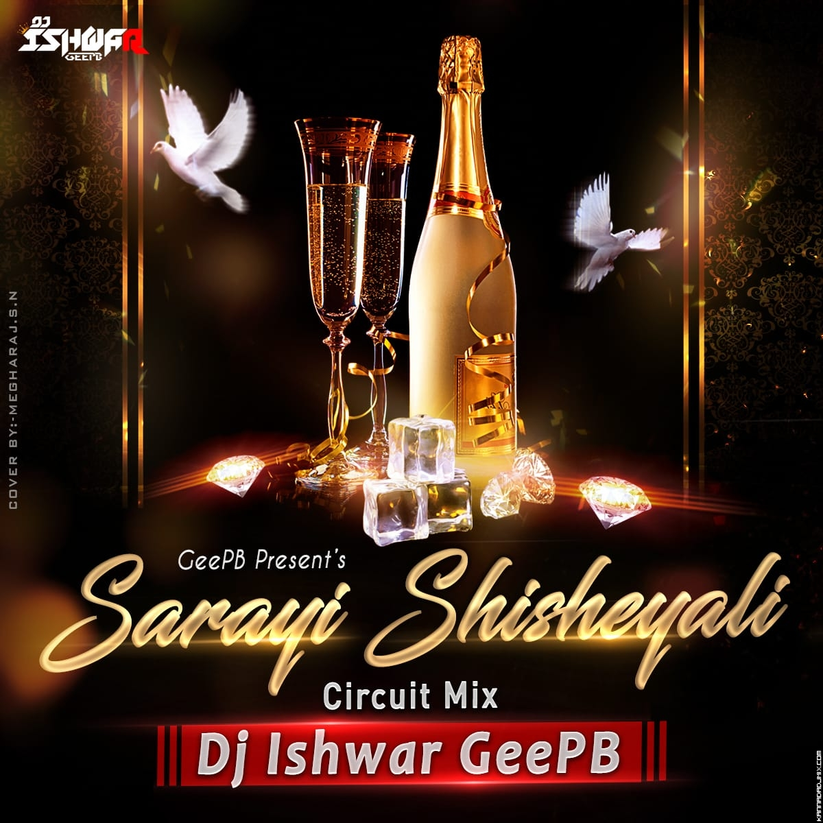 01 SARAYI SHEESHEYALI IN CIRCUIT MIX DJ ISHWAR GeePB.mp3