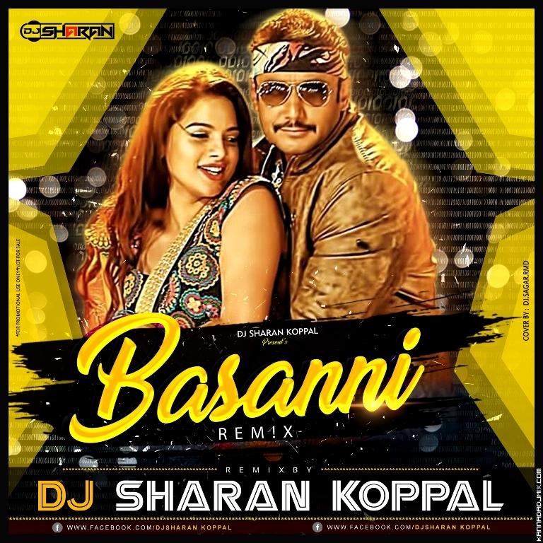 01._BASANNI BAA_(YAJAMANA-2)_REMIX_by_DJ_SHARAN KOPPAL.mp3