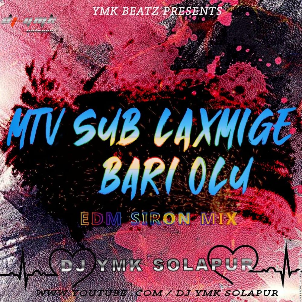 MTV Subhalaxmi Ge Bari Olu ( EDM Siron MIX) Dj YmK SolapuR.mp3