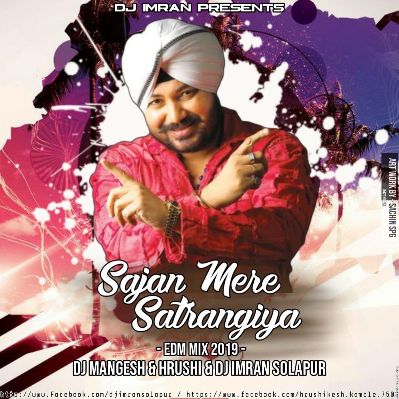 Sajan Mere Satrangiya - EDM Mix 2019 - DJ Mangesh   Hrushi   DJ imran Solap.mp3