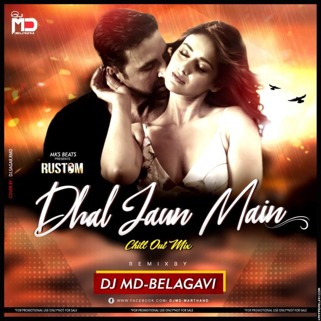 DHAL JAUN MAI [RUSTUM] -DJ MD BELAGAVI-ft-MKS BEATS.mp3