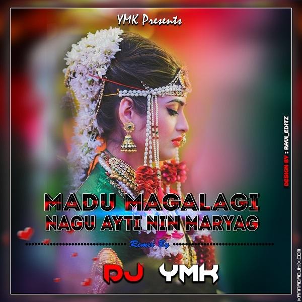 Madamagalaagi Nagu Aaithi Ninna Maryaga - Dj YmK SolapuR.mp3