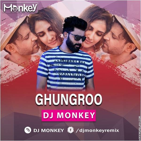 GHUNGROO DJ MONKEY REMIX.mp3