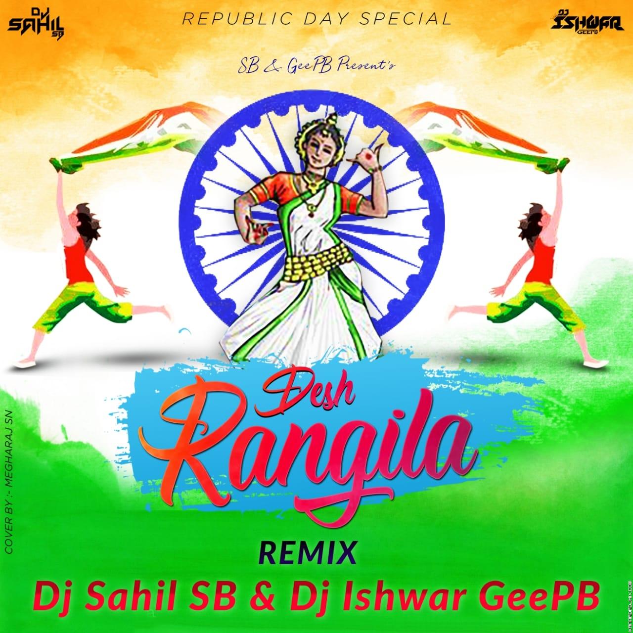 DESH_RANGILA_REMIX_DJ_SAHIL_SB DJ ISHWAR GeePB.mp3