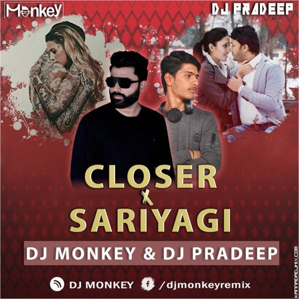 Sariyagi X Closer DJ MONKEY  DJ PRADEEP.mp3