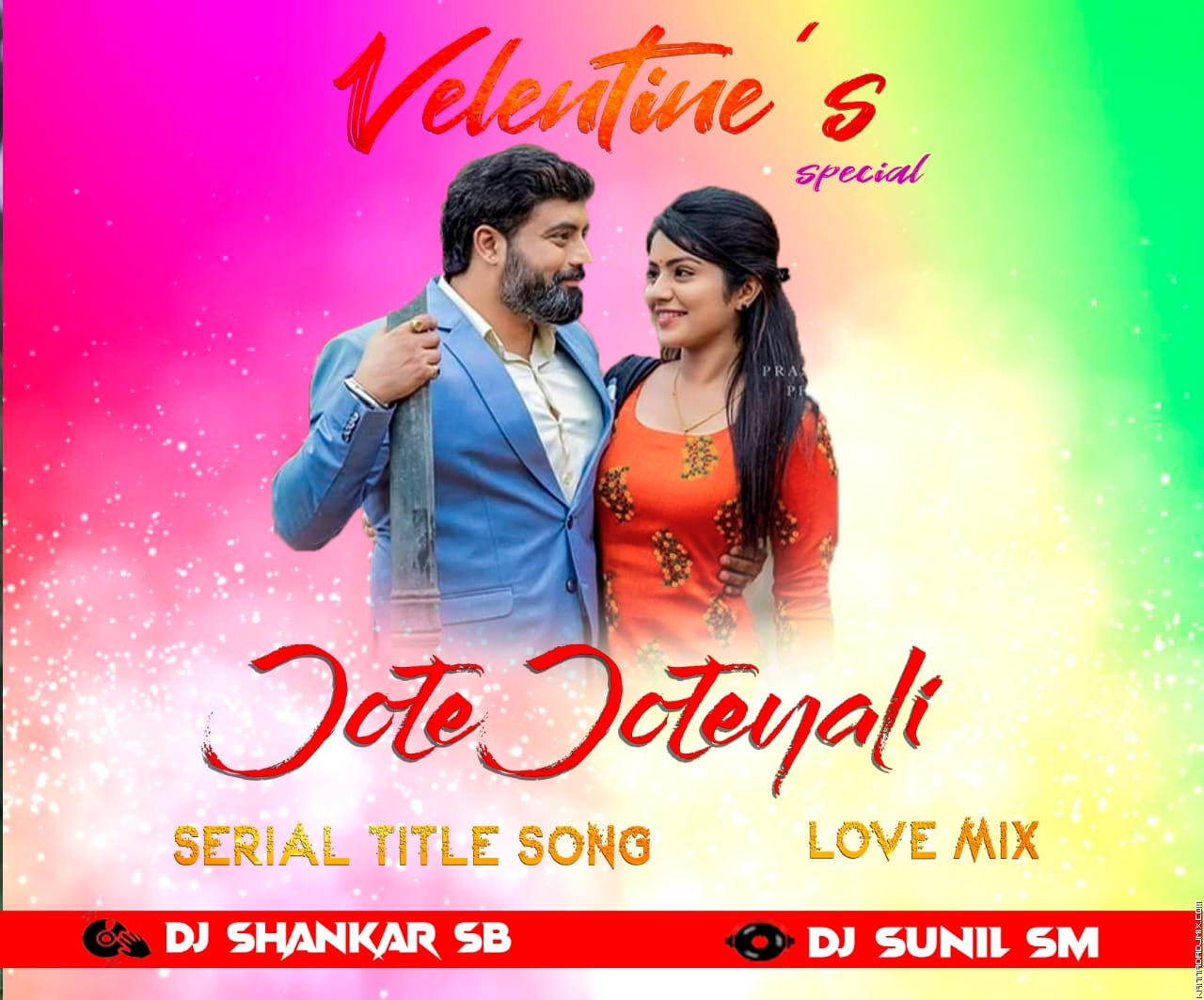 JOTE_JOTEYALI_Serial Title Song REMIX DJ SHANKAR SB DJ SUNIL SM.mp3