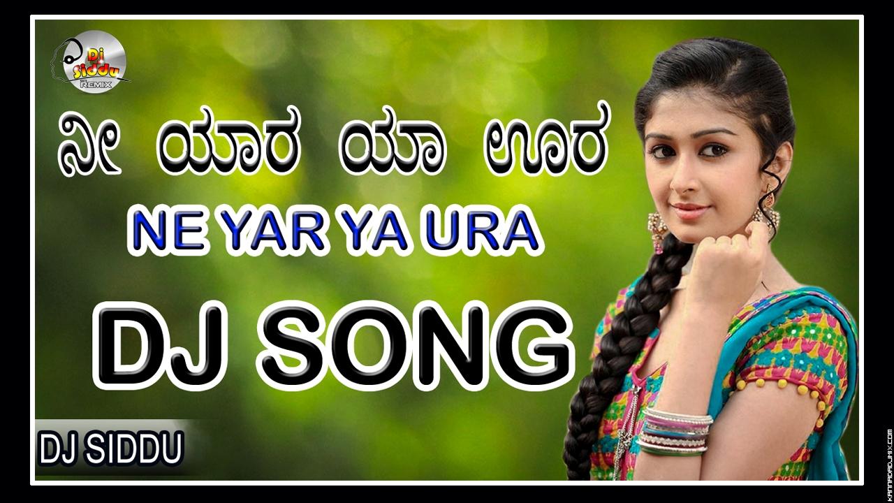 NEE YAR YA URA||ನೀ ಯಾರ ಯಾ ಊರ||  DJ SONG  DJ SIDDU.mp3
