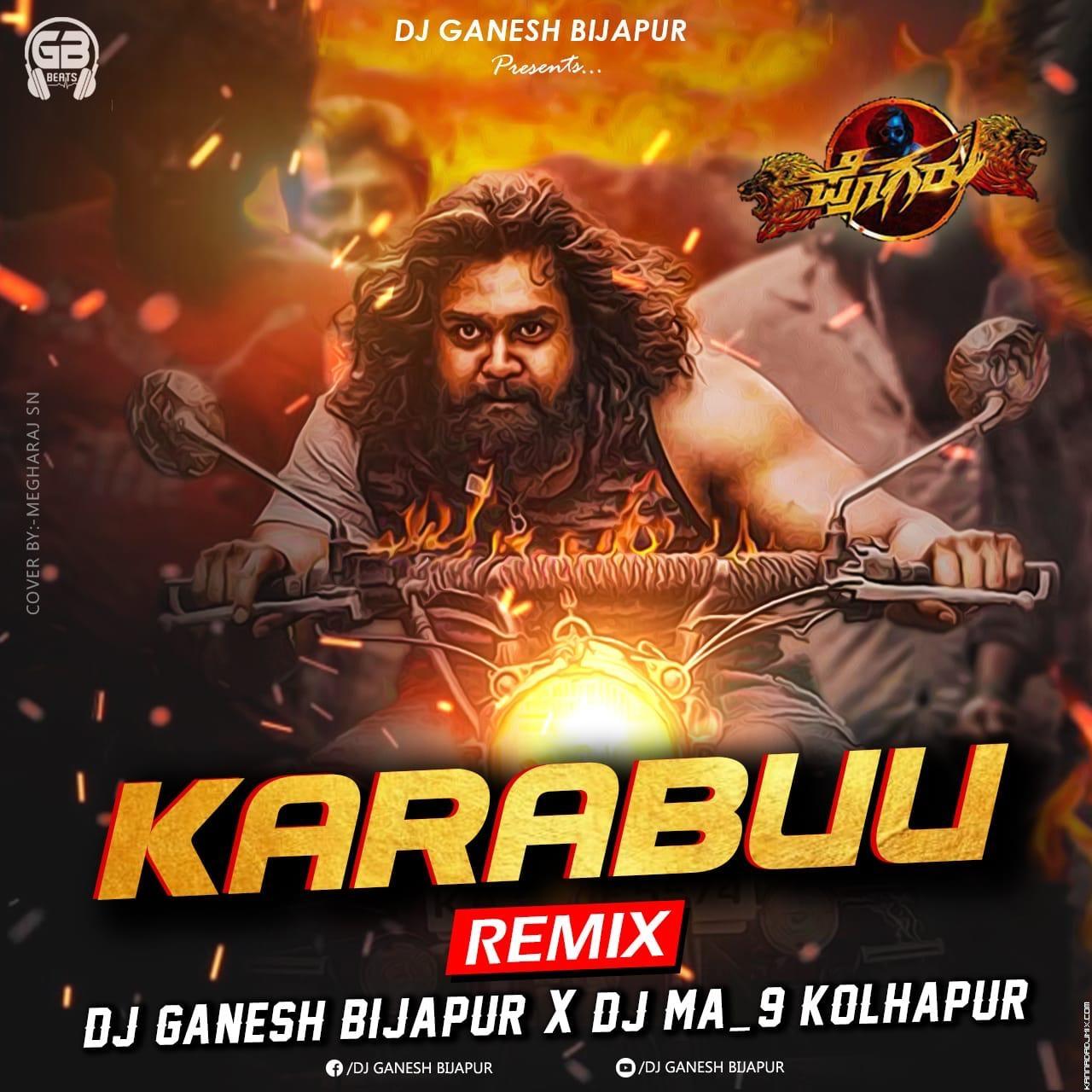 Karabu [Pogaru] Remix Dj Ganesh Bijapur X Dj Ma_9 Kolhapur.mp3