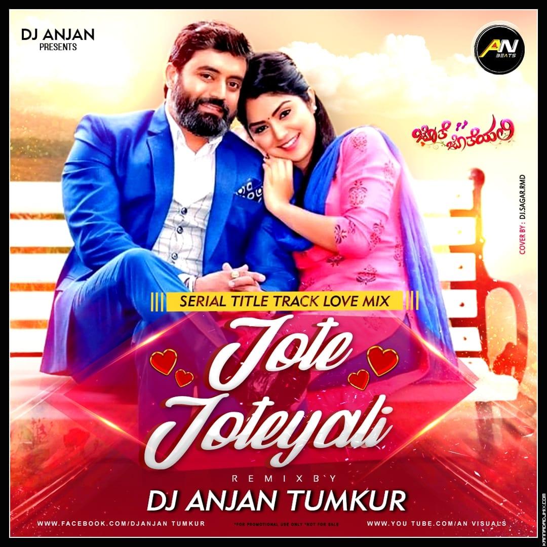 JOTHE JOTHEYALI {SERIAL SONG} LOVE MIX DJ ANJAN TUMKUR .mp3