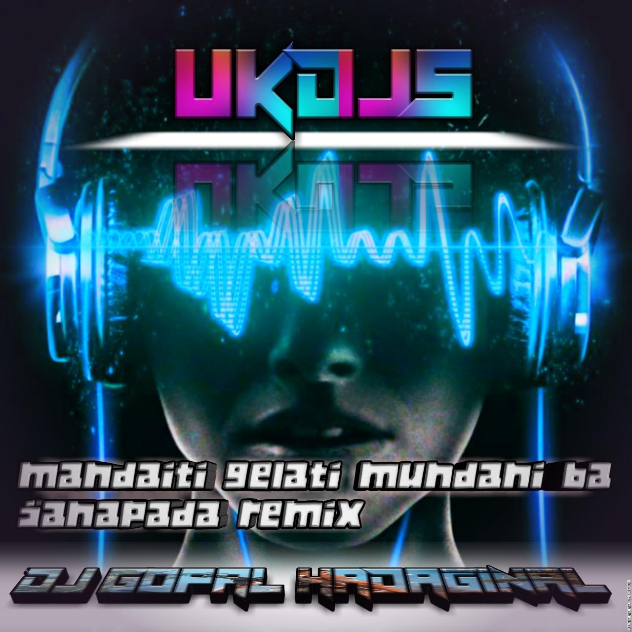 MANDAITI GELATI MUNDAR BA JANAPADA REMIX DJ GOPALHADAGINAL.mp3