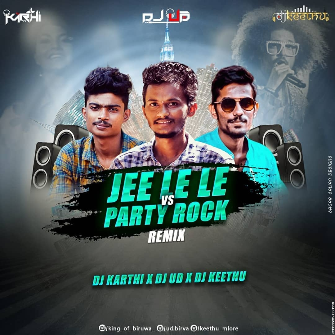 JEE LE LE Vs PARTY ROCK_REMIX_DJ KARTHI X DJ UD X DJ KEETHU.mp3