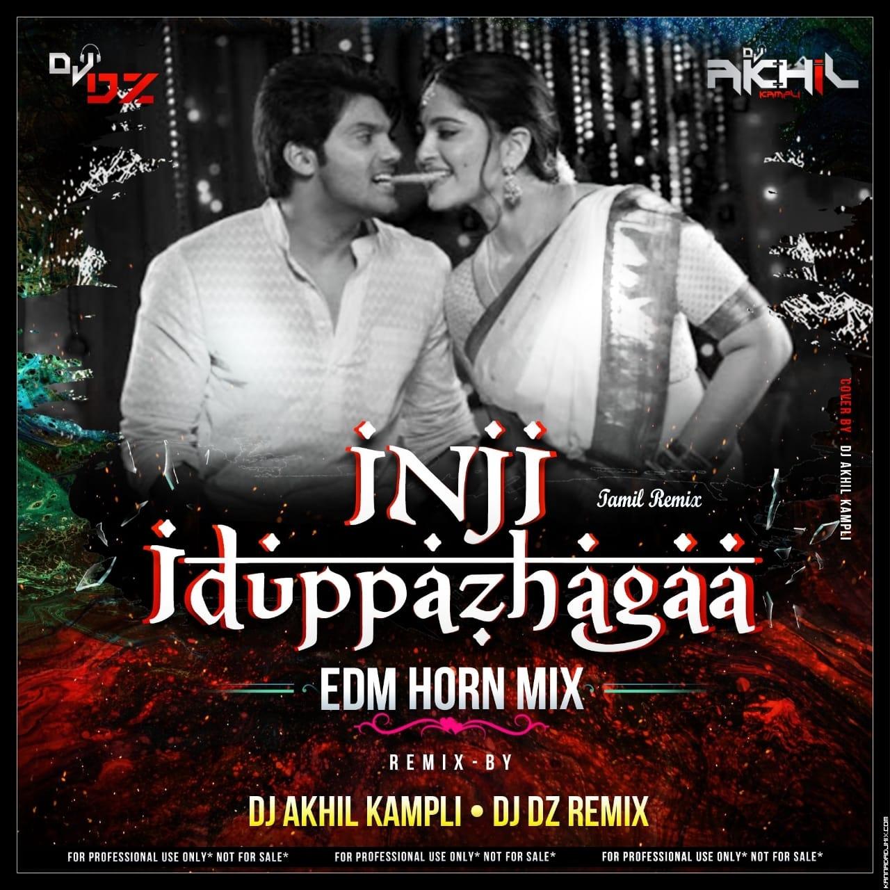 INJI-IDUPPAZHAGAA-EDM-HORN-MIX-DJ-AKHIL KAMPLI X DJ DZ REMIX.mp3