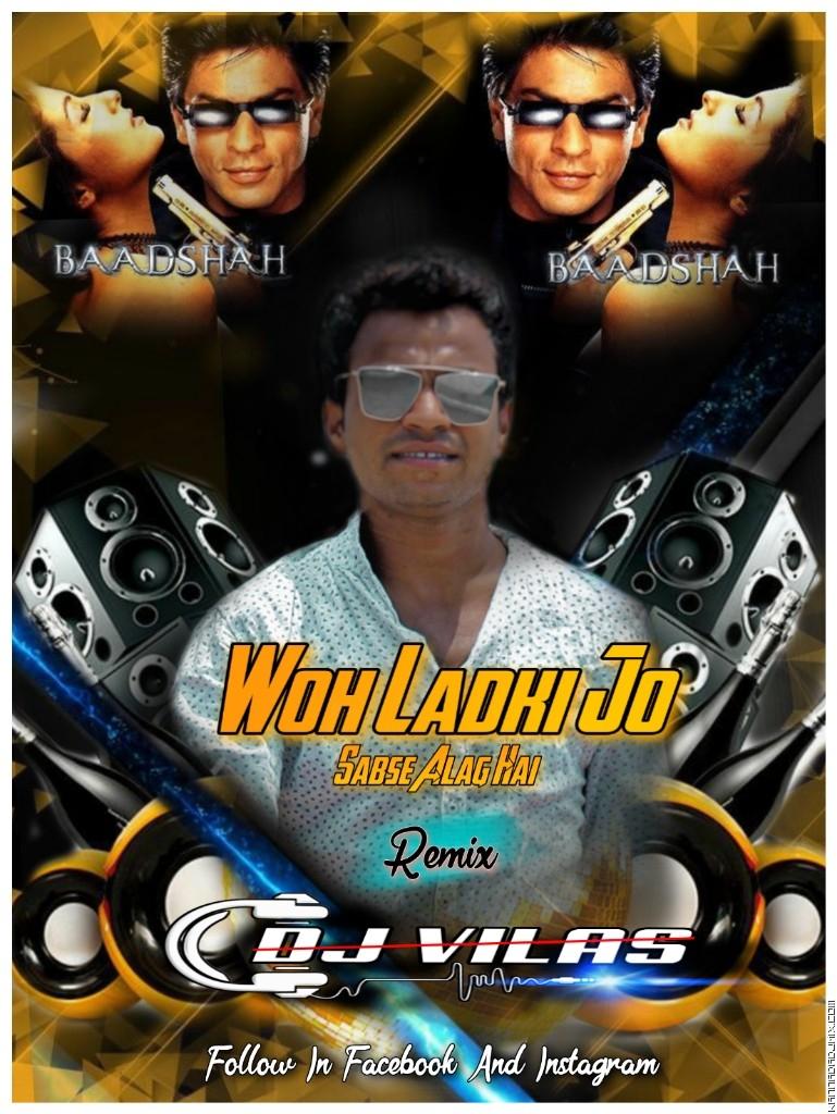 WOH LADKI JO SABSE ALG HE REMIX BY DJ VILAS.mp3