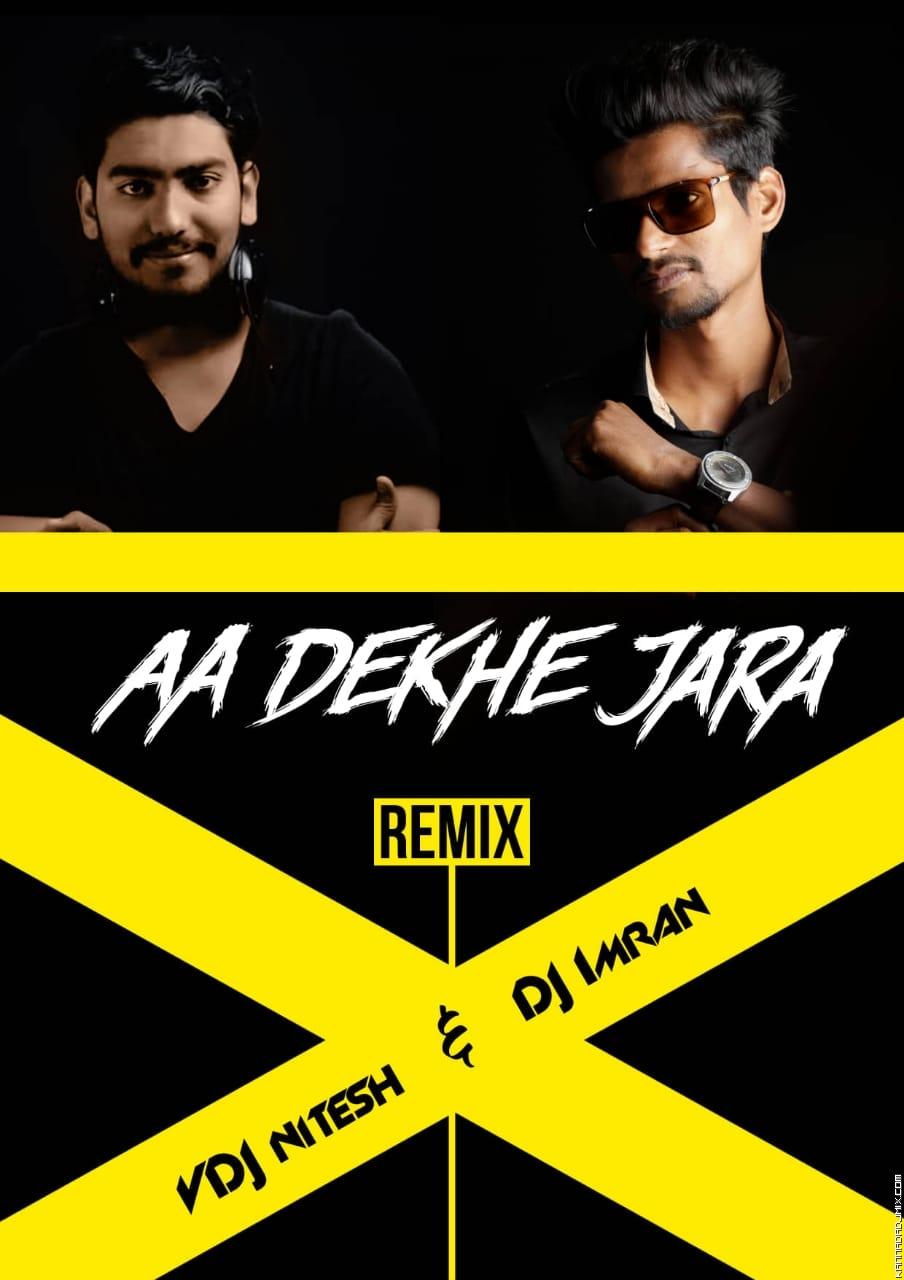 Aa Dekhe Jara (Remix 2020 ) VDJ Nitesh & DJ Imran Kolhapur.mp3
