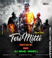 TERI MITTI KANNADA VERSION NASHIK DHOL-MIX-DJ AKHIL KAMPLI.mp3