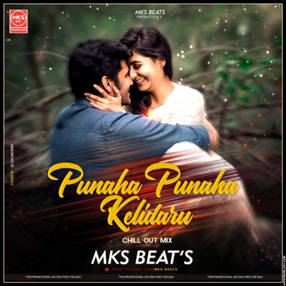 Punaha Punaha Kelidaru Chill Out Remix   Mks Beats Production.mp3
