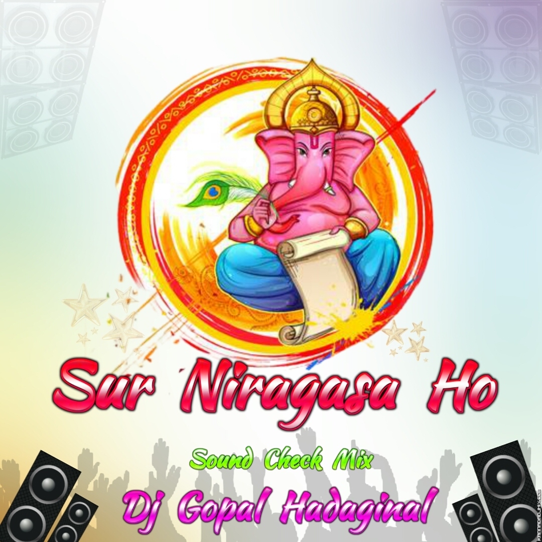 SUR NIRAGAS HO SOUND CHECK MIX DJ GOPAL HADAGINAL.mp3