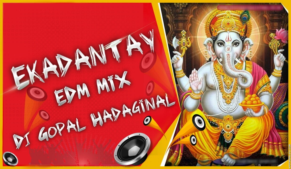 EKADANTAYA EDM MIX DJ GOPAL HADAGINAL .mp3