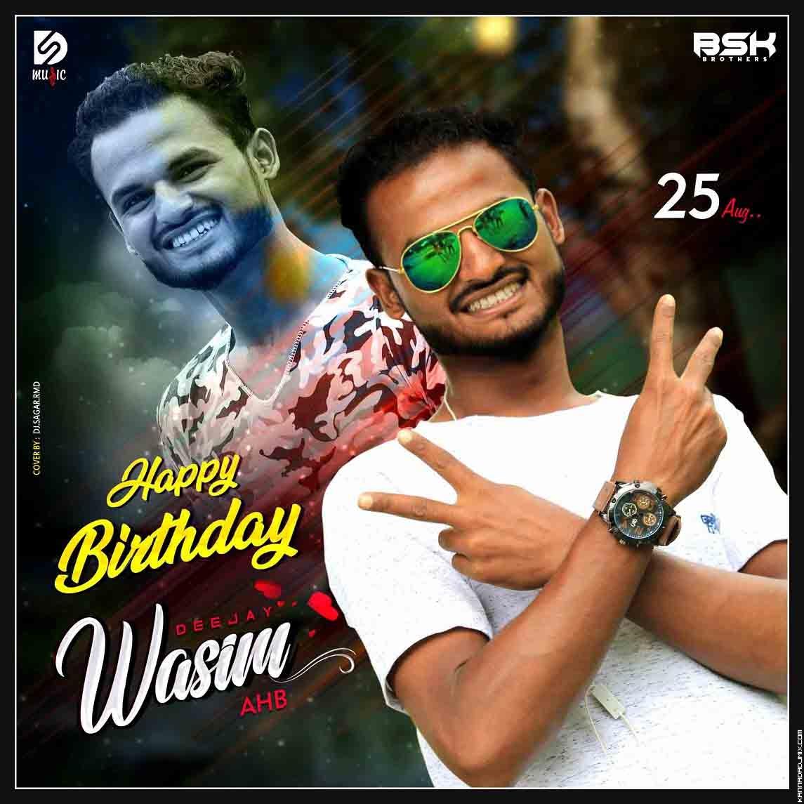 DJ WASIM AHB BIRTHDAY SPECIAL