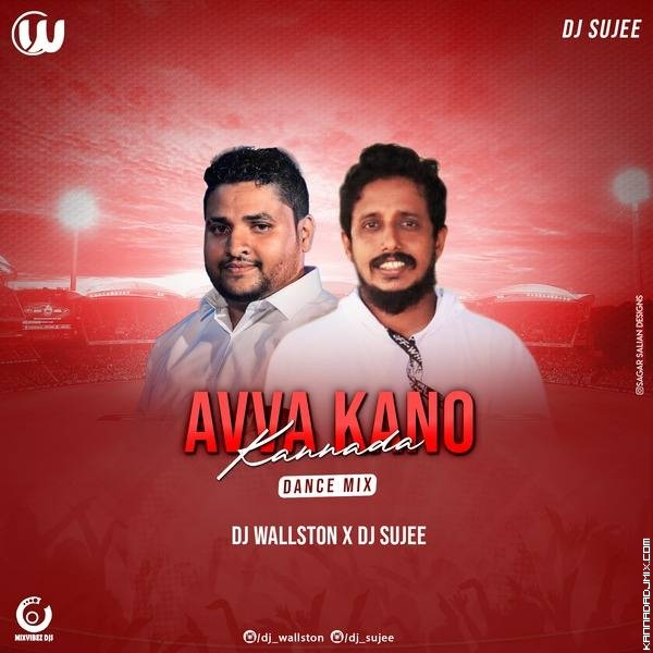AVVA KANO KANNADA DANCE MIX DJ SUJEE X DJ WALLSTON.mp3