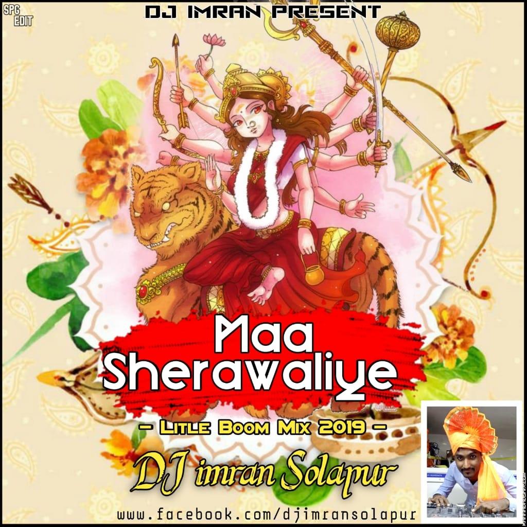 Maa Sherawaliye   Litle Boom Mix 2019   DJ Imran Solapur.mp3