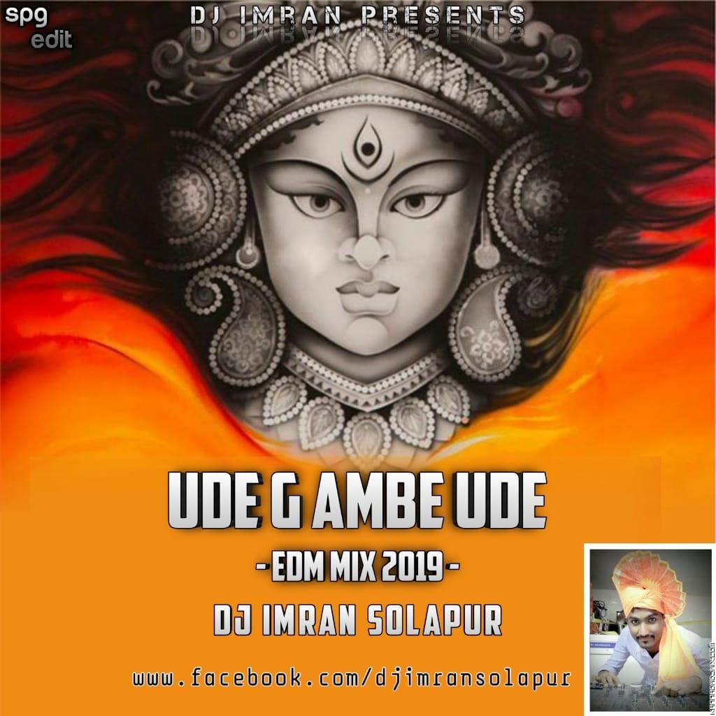 Ude G Ambe Ude - EDM Mix 2019 - DJ Imran Solapur.mp3