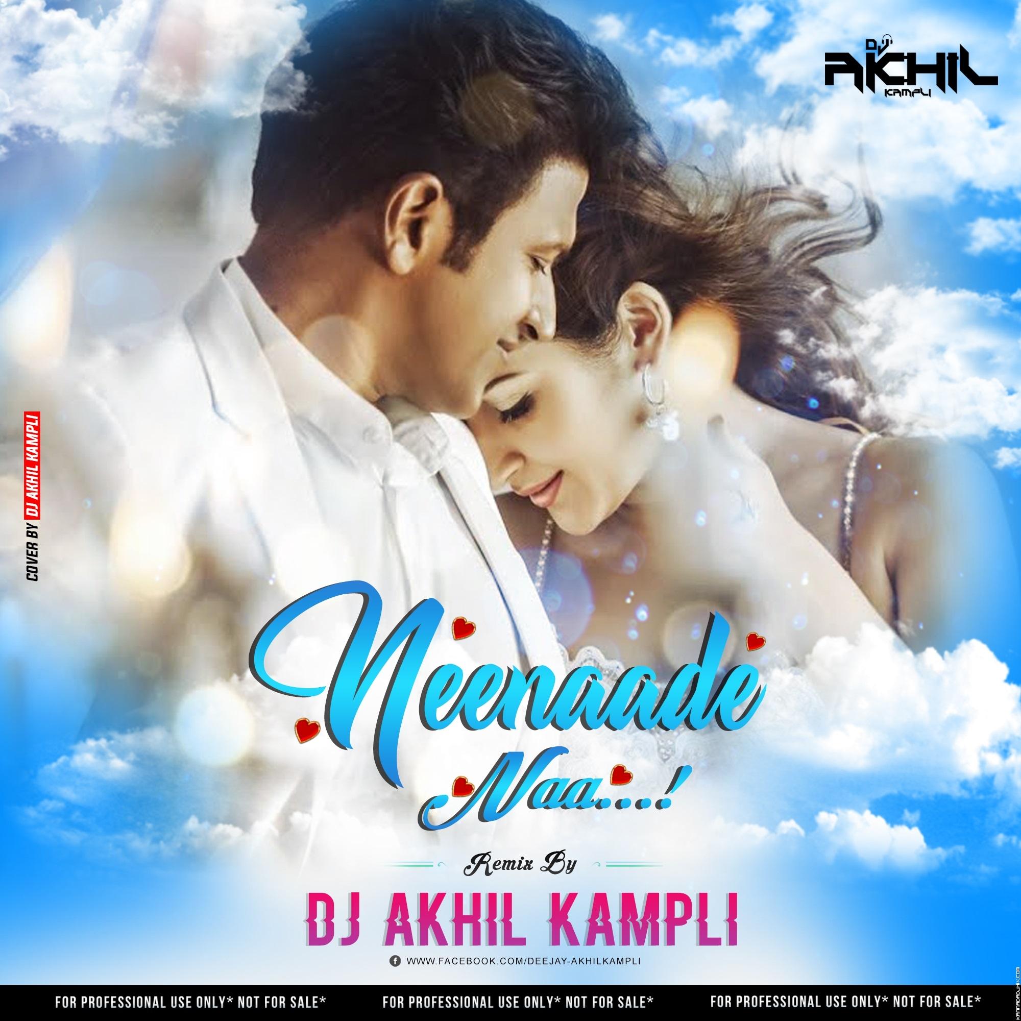 Neenaade-Naa-Remix-Dj-Akhil-Kampli.mp3