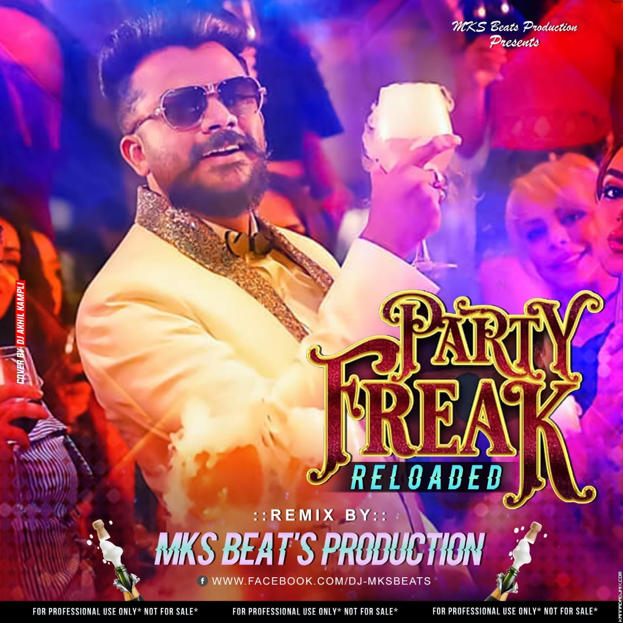 Party-Freak-Reloaded-Remix-Chandan-Shety-Mks-Beats Production.mp3