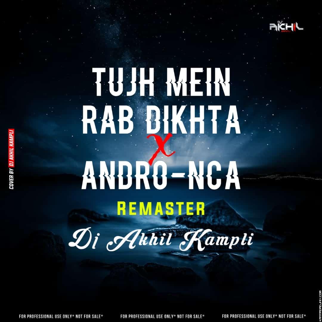 Tujh-Mein-x-Andro-Nca-Remaster-Dj-Akhil-Kampli.mp3